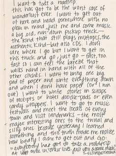 """Everybody has got to take a road trip at least once in their lives... just you and some music."" This is cute."