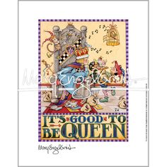 """Good to be Queen Fine Print - 16"""" x 20"""""""