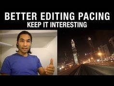 (1) Better Editing Pacing: Keep It Interesting - YouTube
