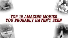 Top 10 Amazing Movies You Probably Haven't Seen