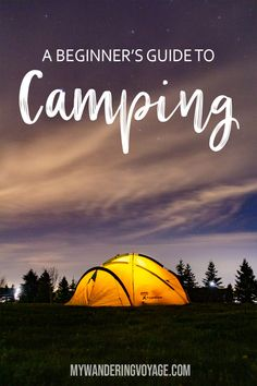 Beginner's guide to camping + camping essentials + recipes [free checklist] | My Wandering Voyage