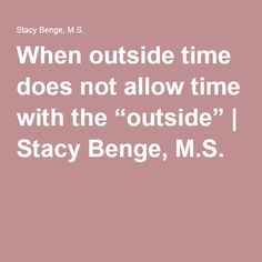"When outside time does not allow time with the ""outside"" 