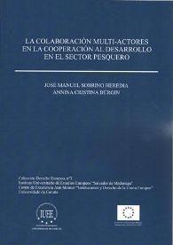La colaboración multi-actores en la cooperación al desarrollo en el sector pesquero / José Manuel Sobrino Heredia, Annina Cristina Bürgin. - 2016