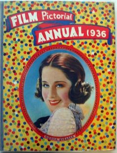 Film Pictorial Annual 1936- The actress in the cover is Norma Shearer.