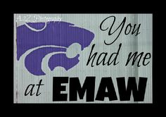 KSU WIldcats You had me at EMAW 8x10 photo print by a2zphotography, $20.00