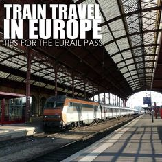 Ivan About Town   Philippine Travel Blog: Train travel in Europe: Tips for using the Eurail Pass