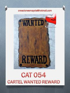 Creaciones Mayola: CARTEL SE BUSCA, CARTEL WANTED REWARD, FIESTAS VAQ...