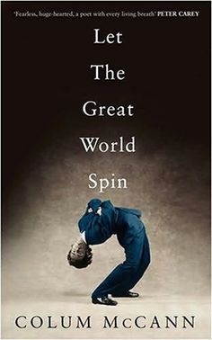Let the Great World Spin by: Colum McCann - April 2013 @ St. Thomas Public Library