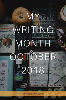 My writing month October 2018 — Helen Redfern Amazon Publishing, Becoming A Writer, Myself Essay, I Want To Work, Planning And Organizing, Working On It, Lessons Learned, Essay Writing, Get Over It