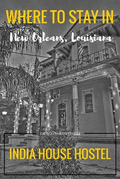 India House Hostel | New Orleans, Louisiana - A Southern Gypsy's Adventures