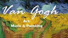 Art: music & painting - Van Gogh on Caggiano, Floridia, Boito, Mahler an...