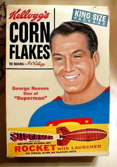Superman actor George Reeves appeared on Kelloggs's Corn Flakes  boxes in the early 1960's