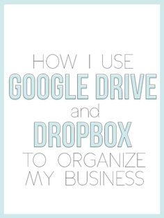 How I Use Google Drive And Dropbox To Organize My Business