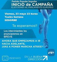 MITIN Partido Popular Segorbe Viernes, día 23 de mayo a las 23 horas  Teatro Serrano SEGORBE