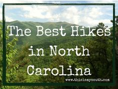 The Best Hikes of North Carolina include those near Brevard, Boone and Asheville in the state's High Country. #hikenorthcarolina