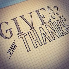 Give All the Thanks by Type Giggity, via Flickr