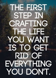 Get rid of everything you don't want