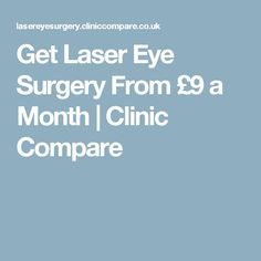 Get Laser Eye Surgery From £9 a Month | Clinic Compare