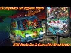 The Haymakers and Keyframe Review: WWE and Scooby Doo 2: Curse of the Speed Demon! - YouTube