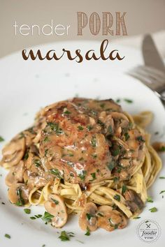Pork marsala with mushrooms and shallots over pasta