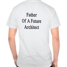 Father Of A Future Architect T Shirt, Hoodie Sweatshirt