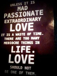 Passionate, extrodinary love