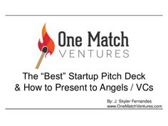 the-best-startup-pitch-deck-how-to-present-to-angels-v-cs by J Skyler Fernandes . - the-best-startup-pitch-deck-how-to-present-to-angels-v-cs by J Skyler Fernandes via Slideshare - Deck Slide, Start Ups, How To Raise Money, Investors, Pitch, Insight, About Me Blog, Presents, Angels