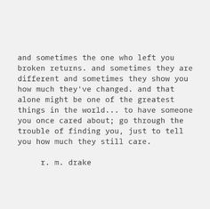 Find me, I'm still searching for a way back to you. I Still Love You Quotes, I Still Love Him, Love Me Quotes, Love Yourself Quotes, Cute Quotes, Quotes To Live By, Love Notes For Him, Drake Quotes, Heartbroken Quotes