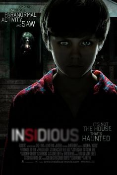 Insidious.. Saw this the year it came out. 2011.... Scared the hell out of me.