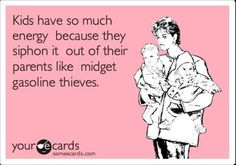 HAHAHA!!!  Now if only there were a way to steal some of the energy back....
