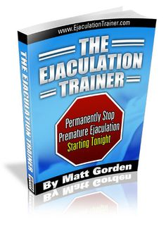 awesome Ejaculation Trainer by Matt Gorden ebook Free Download