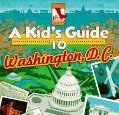 A Kid's Guide to Washington, D.C. by Diane C. Clarke, http://www.amazon.com/dp/0152004599/ref=cm_sw_r_pi_dp_qZLzrb03JX98D