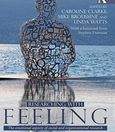 Researching With Feeling: The Emotional Aspects Of Social And Organizational Research PDF