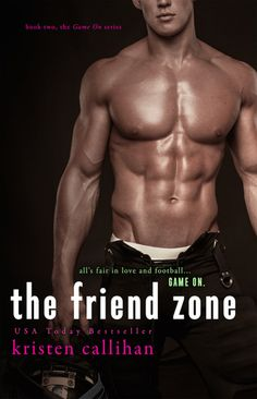The Friend Zone (Game On #2), by Kristen Callihan