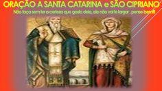 ORAÇÃO A SANTA CATARINA e SÃO CIPRIANO  PARA ELE(a) VOLTAR  theraio7