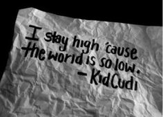 So high. So low. Stoner Quotes, Weed Quotes, Rap Quotes, Life Quotes, Qoutes, Thug Quotes, Weed Memes, Stoner Art, Wisdom Quotes