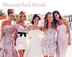 Fashion: Mismatched Bridesmaid Dresses
