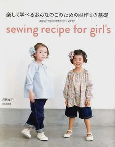Sewing Recipe for Girl's - Japanese Pattern Book for Girls Children - Yoshiko Tsukiori -