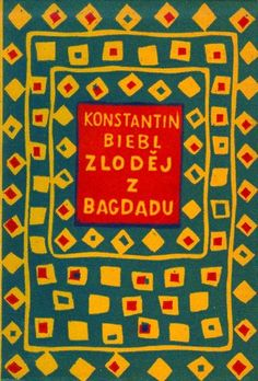 Zlodej z Bagdadu. (A thief from Baghdad). Linocut cover in red and blue, on yelllow stock, by Josef Capek, 1925