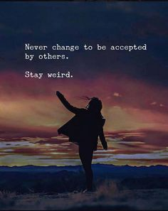 Never change to be accepted by others.. via (http://ift.tt/2uHXeXm)