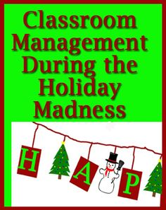 Holiday Classroom Management - It's time to pull out all the tricks of ...