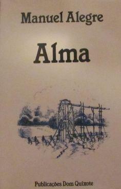 Alma. A memória nostálgica dos lugares encantatórios de Alma, a vila da infância. Dessa infância, donde vêm as imagens e as emoções que norteiam a vida. Toda a vida: não há flecha que não tenha o arco da infância.