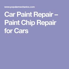 Car Paint Repair – Paint Chip Repair for Cars
