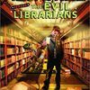 More evil librarians!  Gosh we are a dangerous breed!