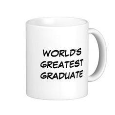 """""""World's Greatest Graduate"""" Mug"""