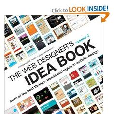 The Web Designer's Idea Book, Vol. 2: More of the Best Themes, Trends and Styles in Website Design [Paperback]  $16.50