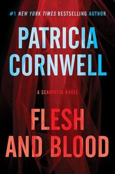 Flesh and Blood - Patricia Cornwell   Women Sleuths  819199060: Flesh and Blood - Patricia Cornwell   Women Sleuths… #WomenSleuths