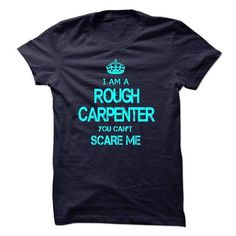 I am a ROUGH CARPENTER, you can not scare me - #crop tee #green sweater. OBTAIN => https://www.sunfrog.com/LifeStyle/I-am-a-ROUGH-CARPENTER-you-can-not-scare-me.html?68278