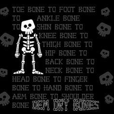 Dem Bones, Dem Bones, Dem Dry Bones!