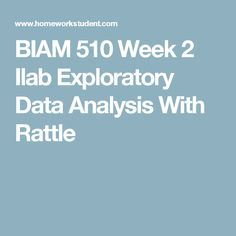 BIAM 510 Week 2 Ilab Exploratory Data Analysis With Rattle